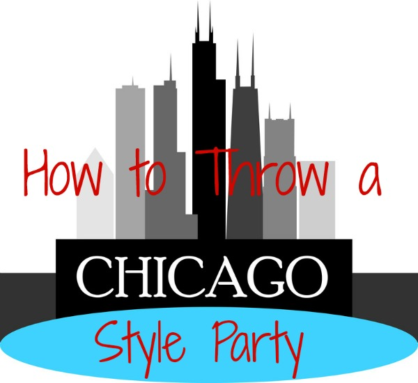 Birthday Celebration Chicago Style: How To Throw An Awesome Chicago Themed Party