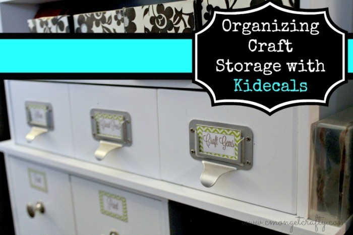 Organizing Craft Storage with Kidecals