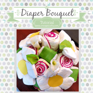 Baby Series: How to Make a Diaper Bouquet
