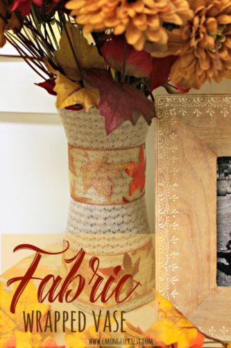 This fabric wrapped vase is an easy thrift store upcycle, and a great way to mix up your decor each season!