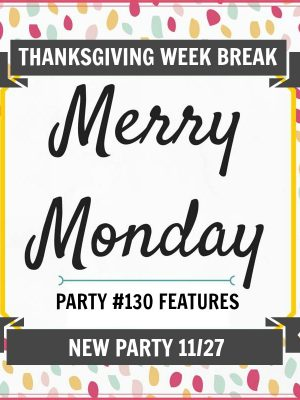 Merry Monday Link Party Thanksgiving Week