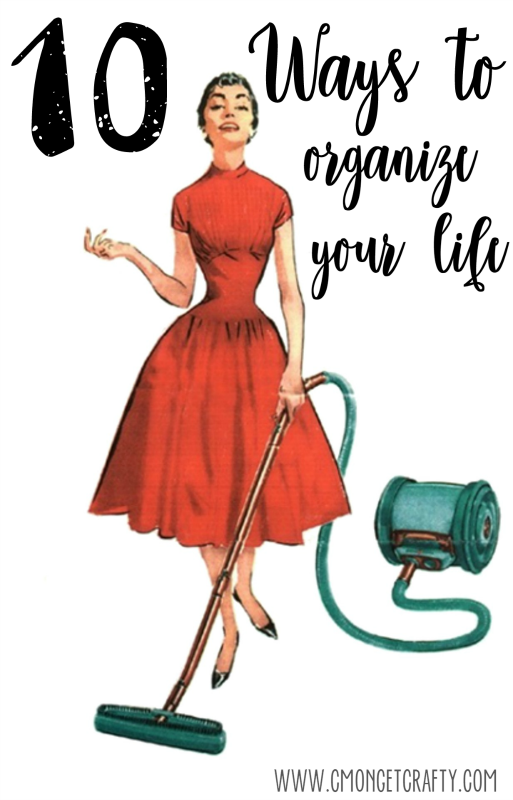 Ten simple tips and DIY hacks to help organize your life this year!