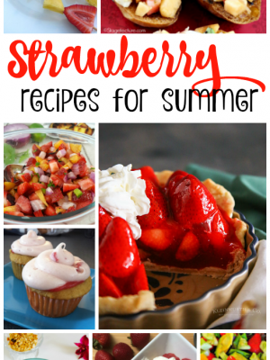 Delicious Strawberry Recipes for Summer {MM #165}