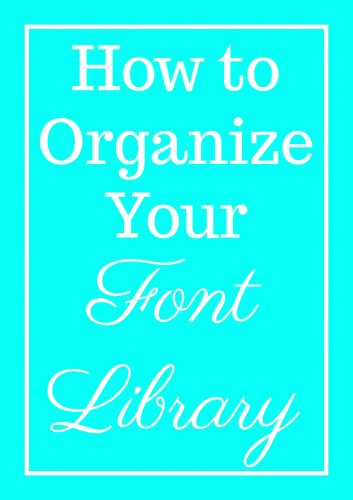 If you are like me, you tend to hoard several hundred fonts in your computer, and might have just as difficult a time as I do deciding which ones to use and when! So I decided to roll up my sleeves and start figuring out a way to organize fonts for better access when crafting.