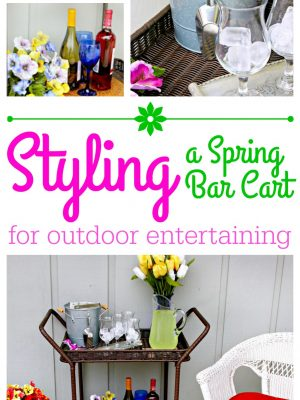 Styling a Spring Bar Cart for Outdoor Entertaining