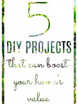 5 DIY Projects That Can Really Boost Your Home's Value
