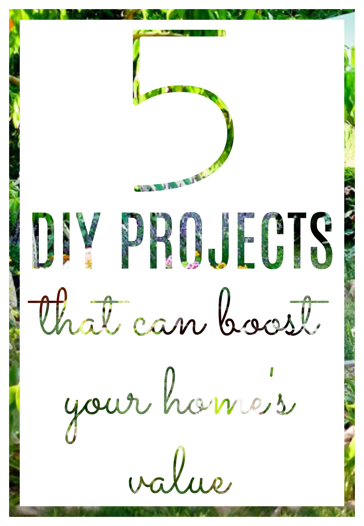 DIY is all the rage, but how can it really help you? Heree are 5 DIY projects that can BOOST your home's value!